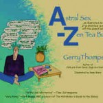 Front cover of hte book 'Astral Sex to Zen Teabags' by Gerry Thompson