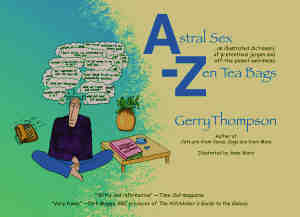 Front cover of the book 'Astral Sex to Zen Teabags' by Gerry Thompson