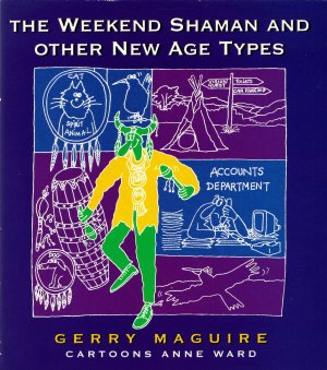 The Weekend Shaman, by Gerry Maguire Thompson